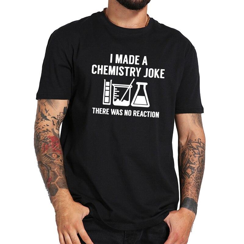 Chemistry T Shirt Funny I Made A Joke Tshirt Black 100% Cotton Summer Tops Tee High Quality EU Size