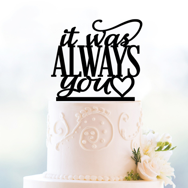 It Was Always You Wedding Cake Topper Romantic Decoration Acrylic Silhouette Modern And Elegant