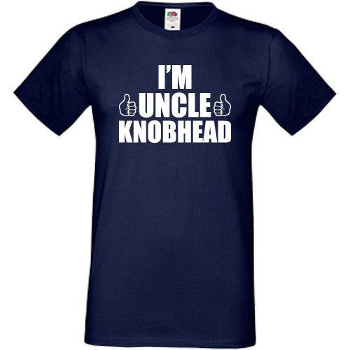 I/'m Uncle Knobhead T Shirt Funny Gift Present For Fun Uncle Birthday Christmas