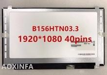 Freies verschiffen 15.6LED B156HTN03.3 B156HW03 N156HGE-LA1 N156HGE-LB1 B156HTN02 B156HTN03.2 Led-anzeige Laptop-bildschirm