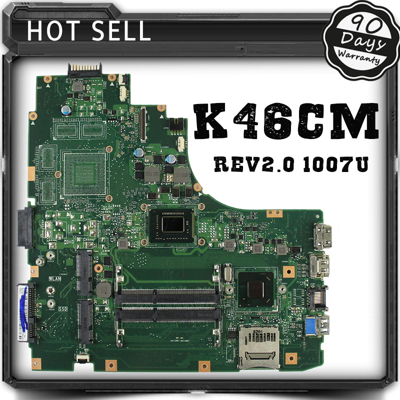 K46CM for ASUS Laptop motherboard K46CM A46C K46CA mainboard REV2.0 Integrated with cpu 1007U on board 100% Tested k56cb laptop motherboard for asus with i7 cpu non integrated k56cm mainboard 100