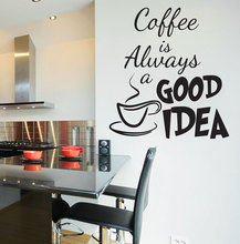 Mordern Kicthen Room Decoration Sticker Coffee is always a good idea Decor Poster DIY Removable Vinyl Wall Mural NY-218