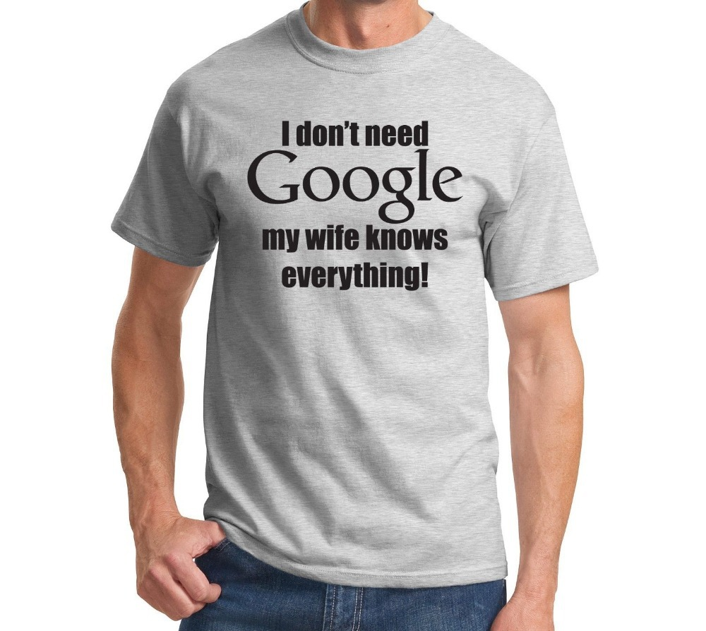I Don't Need Google, My Wife Knows Everything Funny