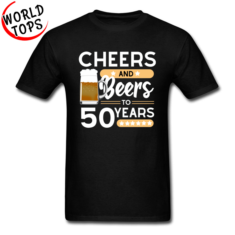 Cheers And Beers 50th Birthday Printed On Tshirts Party Gift Father S T Shirt Cotton Fabric Loose Black New Tops Tees Men Born T Shirts Aliexpress