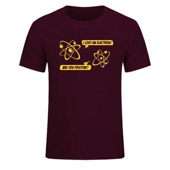 I LOST AN ELECTRON T-SHIRT Science Physics Geek Nerd Funny Birthday Gift Summer Short Sleeves Cotton Fashion T Shirt EU Size