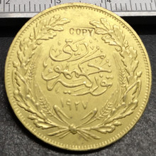 Turkey 1926-1929 250 Kurus Copy Gold Coin--(Non circulating issue)
