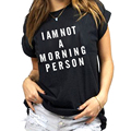 Novo Estilo de Moda Quente das Mulheres Populares T-shirt Que Eu NÃO SOU Uma PESSOA DA MANHÃ de Algodão Camisa Casual Para Senhora