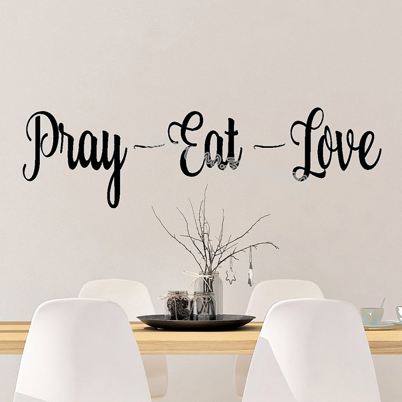 Us 2 1 25 Off Pray Eat Love Quotations Wall Stickers Family Home Decor Vinyl Decals Dining Room Living Wallpaper Art Design Eb058 In