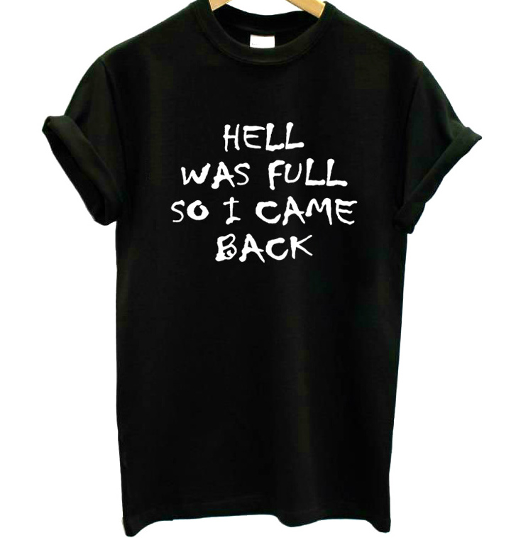 Skuggnas HELL WAS FULL so i came back Women Tshirt Cotton Casual Funny t Shirt Top Tee Hipster Tumblr grunge aesthetic clothes