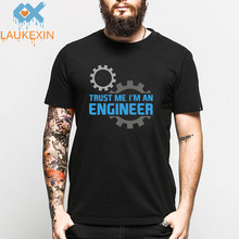 LAUKEXN TRUST ME I AM AN ENGINEER T Shirt Men Hip Hop Cotton O Neck Print