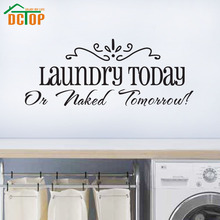 DCTOP Laundry Today Or Naked Tomorrow Vinyl Art Decals Wall Stickers Home  Decor Laundry Room Decoration Part 62