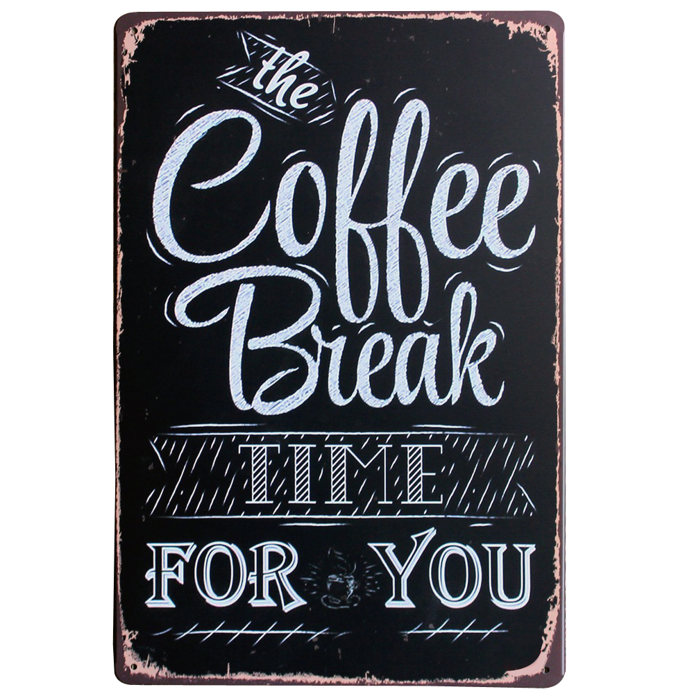 Coffee Break Time For You Metal Decor Sign Vintage Tin
