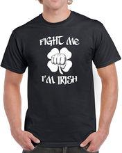 Designer Tees O-Neck Short Sleeve  Fight Me I'M Irish Print Tee For Men k a last fight for me