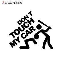 """SLIVERYSEA bezpieczeństwa ostrzeżenie Vinyl naklejki samochodowe """"nie dotykaj mojego samochodu"""" Car Styling samochodów motocykle naklejka stylizacja akcesoria # B1138"""