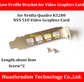 High Quality  New   Bracket   Low  Profile Bracket for  K1200  NVS 510  Video   Graphics   Card   8CM   Giving Screw