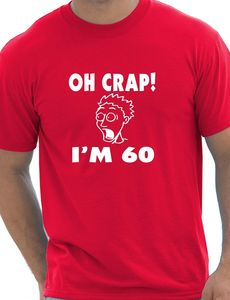 Oh Crap 60th Birthday Present Funny Mens Gift T-Shirt Size S-XXL Newest Top Tees,Fashion Style Men Tee,100% Cotton Classic tee(China)