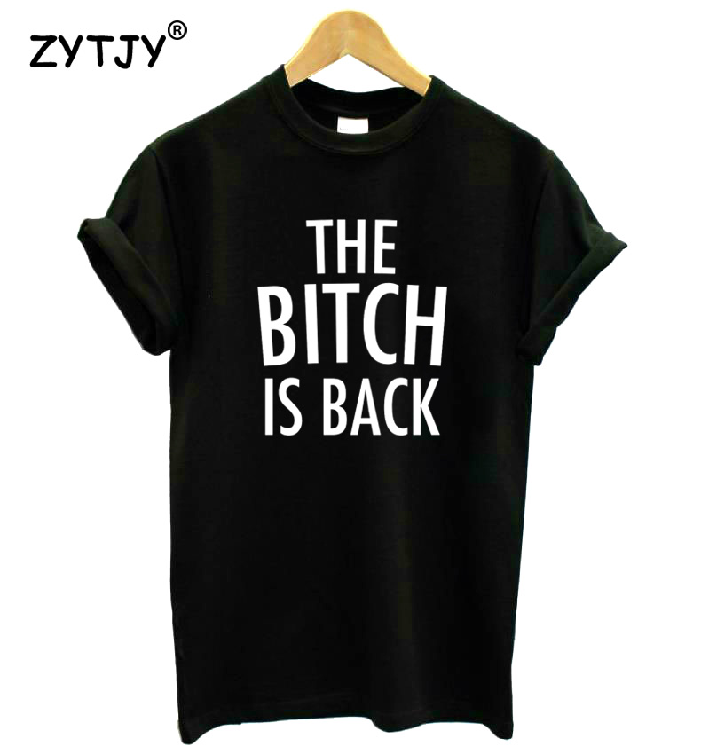 The Bitch Is Back Letters Print Women Tshirt Cotton Funny T Shirt For Lady Girl Top Tee Hipster Tumblr Drop Ship HH-285