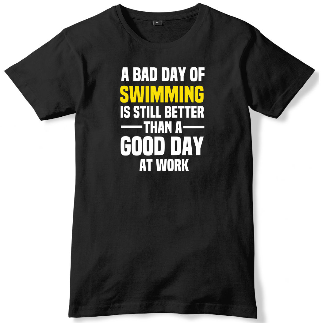 Mens T Shirts Fashion 2018 Bad Day Of Swimminged Is Still Better Than A Good Day At Work Mens T-Shirt