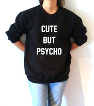 Cute but psycho Sweatshirt Unisex slogan women jumper cute womens gift to her, teen jumper slogan sweatshirt funny slogan -E005 slogan print marled tee