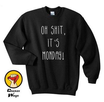 цена на Oh Shit It's Monday Funny Slogan Black Humour Tumblr Funny Gift Men's Women's Unisex Top Crewneck Sweatshirt Unisex More Colors