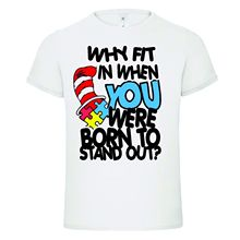 WHY FIT IN YOU WERE BORN TO STAND OUT autism kids ladies mens t shirtNew T Shirts Funny Tops Tee New Unisex Funny Tops