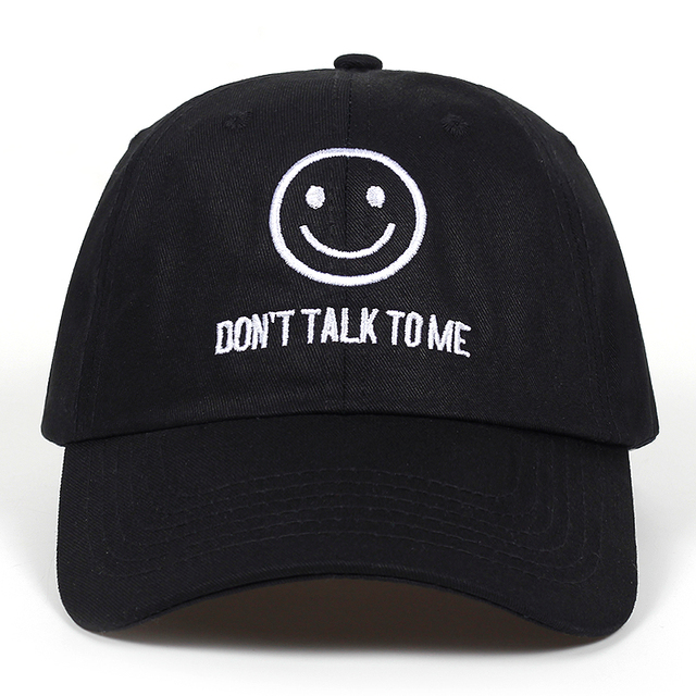 3d8537dd 2018 new DONT TALK TO ME dad Hat men women fashion Smiley face Hip-hop  Adjustable snapback black Baseball Caps Embroidered Cap