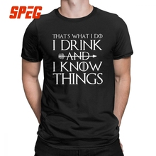 Mans Game Of Thrones T-Shirts Thats What I Do Drink And Know Things Tyrion Lannister O Neck Tops Cotton Tees Humor T Shirt
