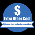 Shipping Cost for Replacement Part or Extra Other Cost