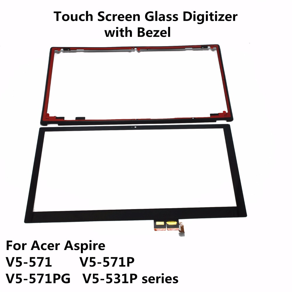 NEW 15.6 For Acer Aspire V5-571 V5-571P V5-571PG V5-531P series V5-571P-6429 V5-571P-6408 Touch Screen Digitizer Glass + Bezel new for acer aspire v5 531 v5 571 v5 571g lcd lvds cable va51 50 4vm06 002 free shipping