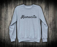Mamacita Sweatshirt Gift For Mom Mommin New Women Wife Mother Cute Pullover-E527
