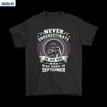 GILDAN Never Underestimate An Old Man Who Was Born In September Shirts(China)
