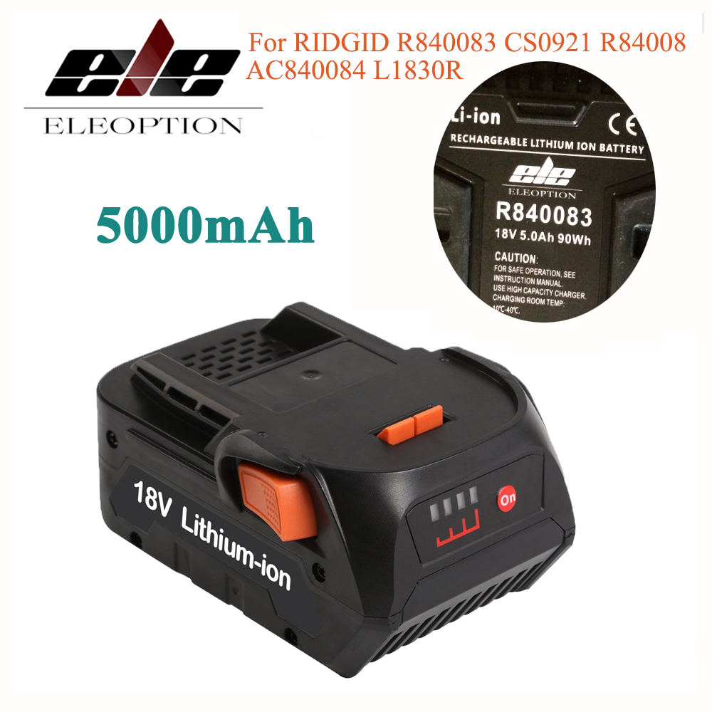 ELE ELEOPTION Newest 18V 5000mAh Li-ion battery for RIDGID R840083 CS0921 R84008 AC840084 L1830R For AEG 18V Battery труборез ridgid 23488