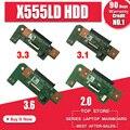 Новинка! Оригинальный Для Asus X555L X555LD X555LP A555L K555L ноутбук HDD жесткий диск плата X555LD REV: 2 0 3 1 3 3 3 6 1 1 интерфейс