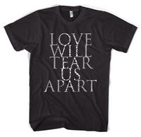 Love Will Tear Us Apart Joy Division Unisex T Shirt All Sizes