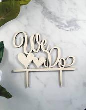 free shipping custom We Do Heart Engagement Cake Topper 2018