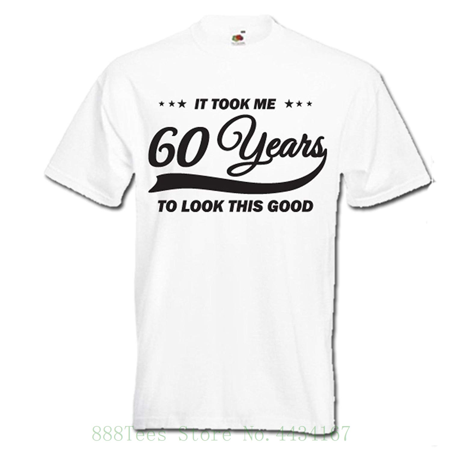 It Took Me 60 Years To Look This Good Funny 60th Birthday Gift Idea Mens Womens Unisex T Shirt Tshirt Casual O Neck
