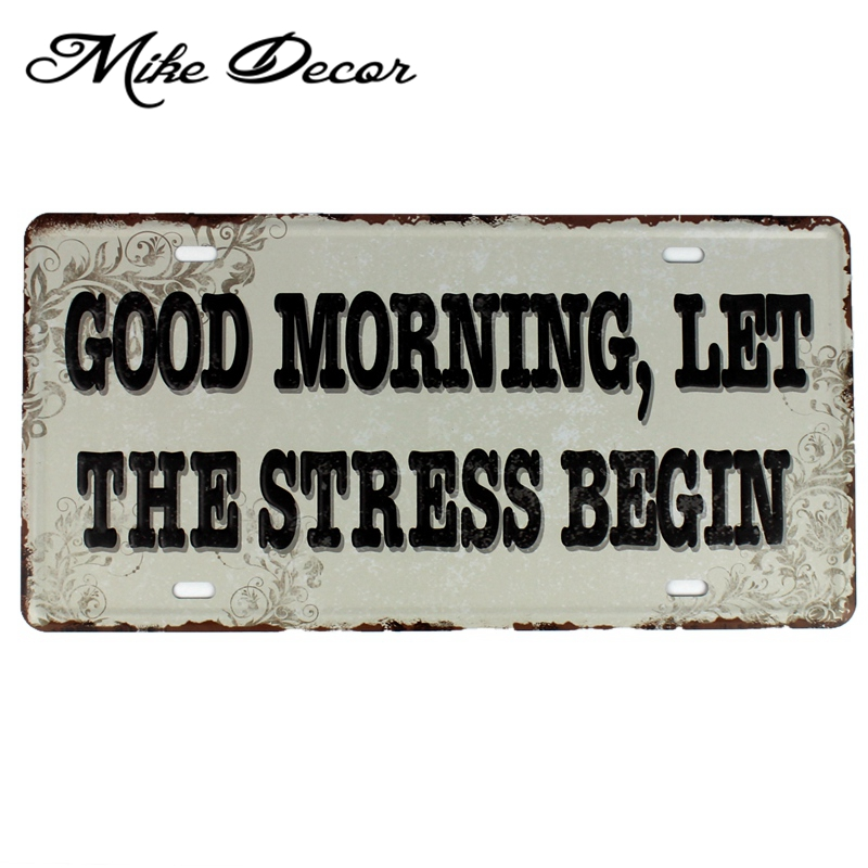 [ Mike86 ] GOOD MORNING LET THE STRESS BEGIN Painting decor Retro Gift Craft Metal TIN sign Cafe Bar decoration D-609 30*15 CM