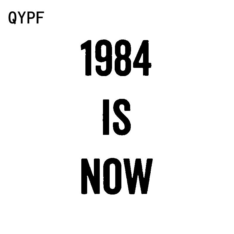 QYPF 7.6CM*16.4CM Funny 1984 Is Now Vinyl Car Sticker Decal Black Silver Accessories C15-2745