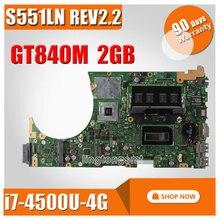 For ASUS K551L K551LB K551LD K551LN S551L S551LB S551LD S551LN Motherboard i7-4500u S551lN REV2.2 Mainboard GT840 2G 100% Tested