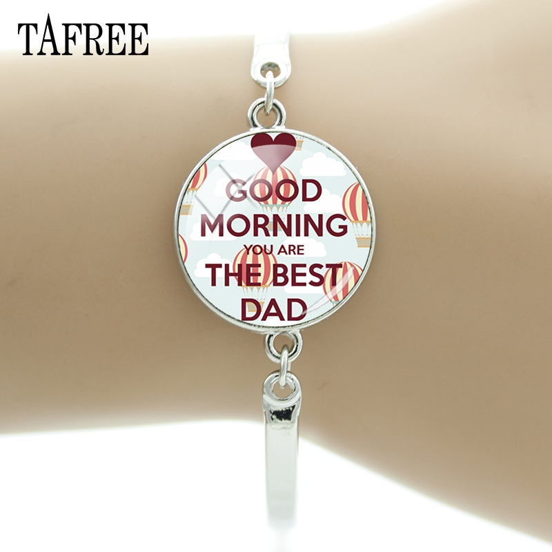 TAFREE GOOD MORNING YOU ARE THE BEST DAD Bracelet Classic Vintage Silver Color Bracelets Bangles Simple For Dad Jewelry ZZ10