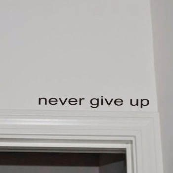 Motivation Decal Never Give Up art wall sticker-Free Shipping Wall Stickers With Quotes