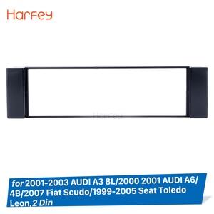 Harfey 1 DIN Car Radio Frame for 2001-2003 AUDI A3 8L 2000 2001 AUDI A6 4B 2007 Fiat Scudo 1999 2000 2003-2005 Seat Toledo Leon(China)