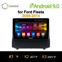Ownice K1 K2 K3 Android 9,0 автомобиль радио стерео для форд фиеста 2009-2015 Octa core автомобильный dvd gps плеер с 2G Оперативная память, 32G Встроенная память ауди...