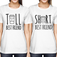 Cute Best Friend Tall and Short Matching T-Shirt BFF T Shirt Women For Coffee Lovers Tee Shirt Femme Cotton Size S-XXL
