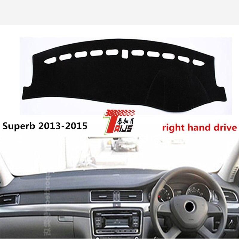 TAIJS Hot Selling Right hand drive car dashboard mat for Skoda Superb 2013-2015 lightproof pad for Skoda