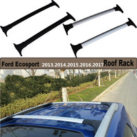 Car Cross Rack Roof Racks Luggage Rack For Ford Ecosport 2013.2014.2015.2016.2017 High Quality Brand New Aluminium Accessories