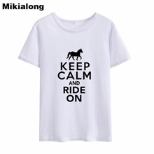 Mikialong 2018 KEEP CALM AND RIDE ON Horse T-shirt Women Summer Cotton T Shirt Harajuku Fashion O-neck Ladies Top Tee Shirt(China)