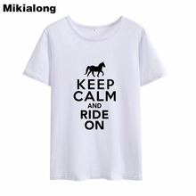 Mikialong 2019 KEEP CALM AND RIDE ON Horse T-shirt Women Summer Cotton T