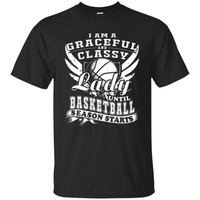 Basketballer T SHIRT I AM A GRACEFUL CLASSY LADY