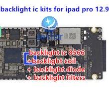 10 סטים\חבילה תאורה אחורית לתקן ערכת עבור iPad פרו 12.9 תאורה אחורית ic שבב 8566 + תאורה אחורית סליל + דיודה + תאורה אחורית מסנני על לוח האם